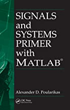 Signals and Systems Primer with MATLAB (Electrical Engineering & Applied Signal Processing Series Book 20)