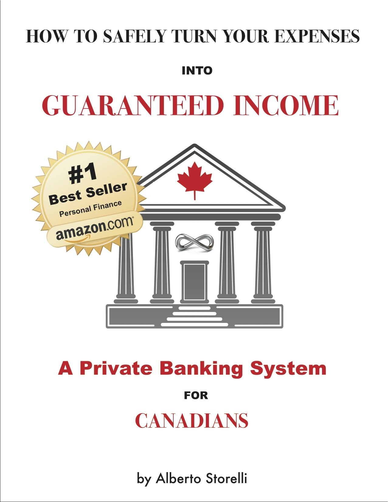 A Private Banking System For Canadians: How To Safely Turn Your Expenses Into Guaranteed Income