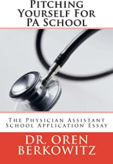 Pitching Yourself For PA School: The Physician Assistant School Application Essay