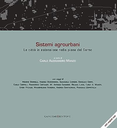 Sistemi agrourbani. La città in estensione nella piana del Sarno. Ediz. italiana e inglese