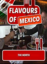 Flavours of Mexico The North