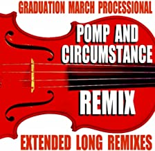 Pomp and Circumstance (Remix) [Graduation March Processional] [Extended Long Remixes]