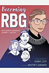 Becoming RBG: Ruth Bader Ginsburg's Journey to Justice Kindle Edition