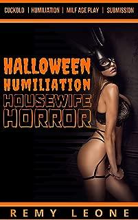 Halloween Humiliation Housewife Horror: An Erotica Cuckold Halloween Special Tale