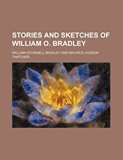 Stories and Sketches of William O. Bradley