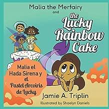 Malia the Merfairy and the Lucky Rainbow Cake (Bilingual Spanish English Version)