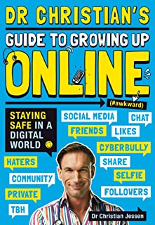 Dr Christian's Guide to Growing Up Online (Hashtag: Awkward)