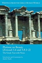 Plotinus on Beauty (Enneads 1.6 and 5.8.1-2): The Greek Text with Notes