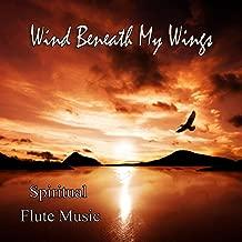 Wind Beneath My Wings – Spiritual Flute Music
