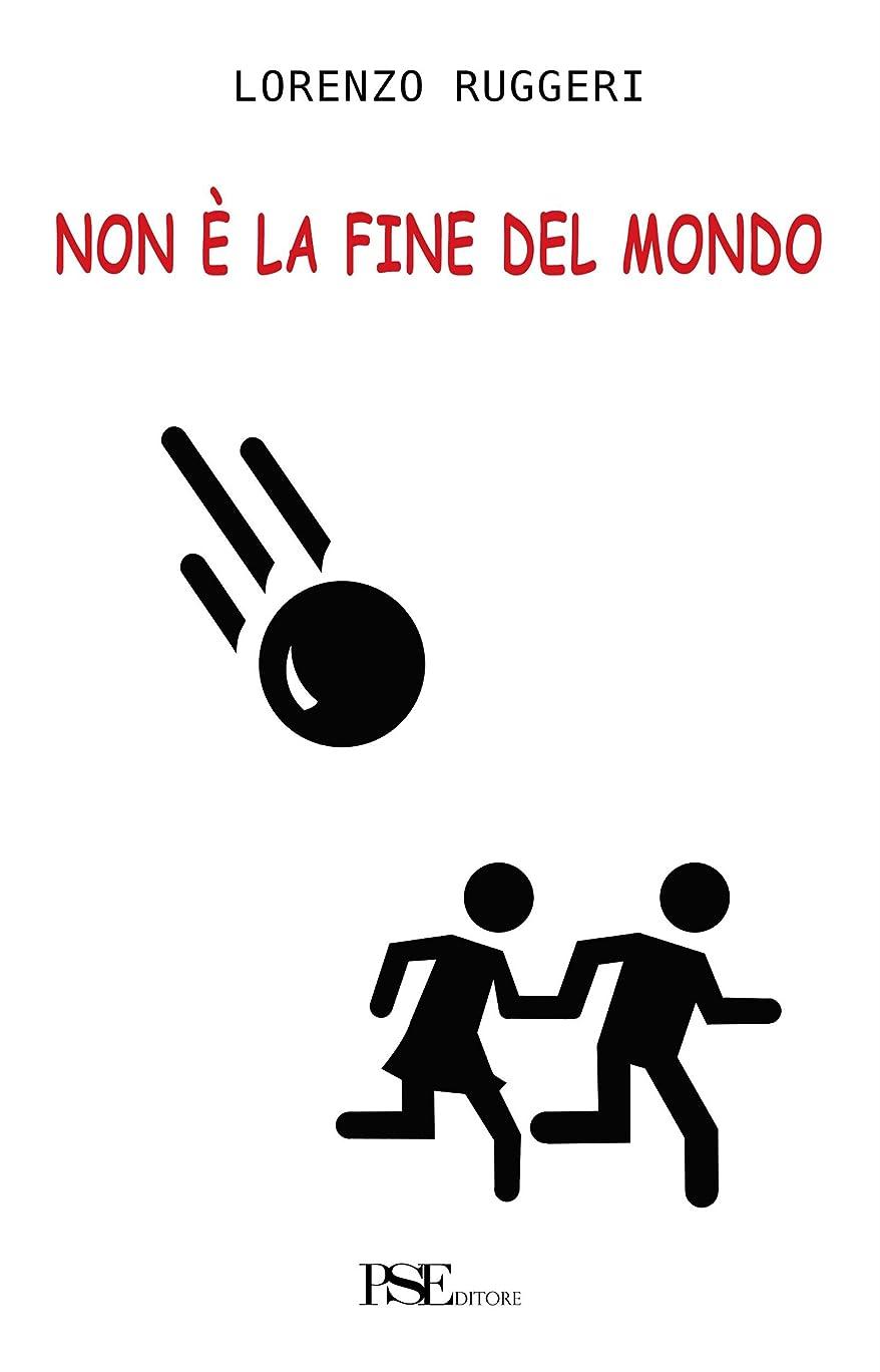 計算する第後世Non è la fine del mondo (Italian Edition)