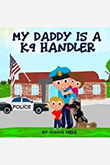 My Daddy is a K9 Handler Paperback