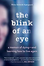 The Blink of an Eye: A Memoir of Dying―and Learning How to Live Again