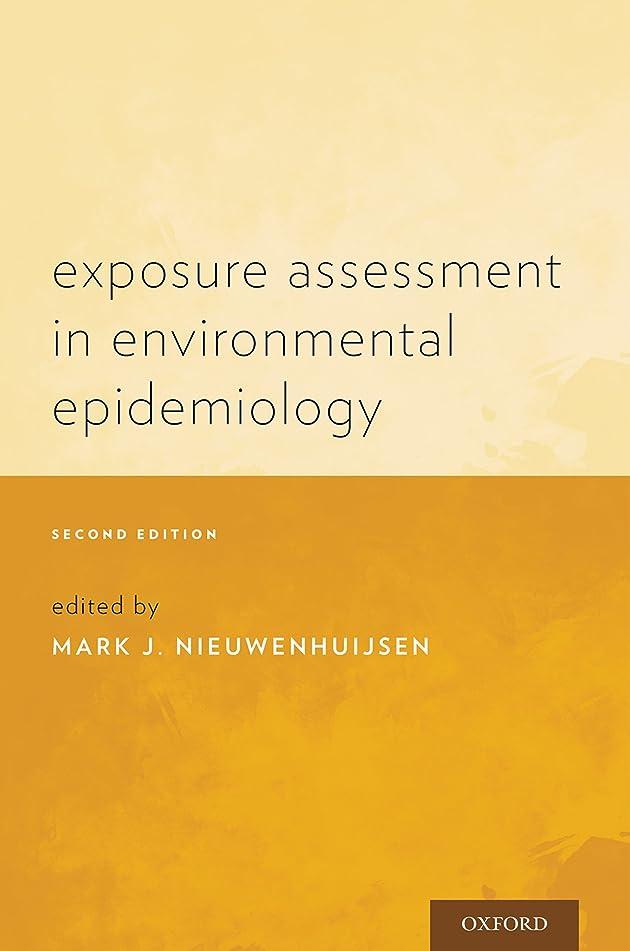 会う維持する第二にExposure Assessment in Environmental Epidemiology (English Edition)