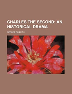 Charles the Second; An Historical Drama