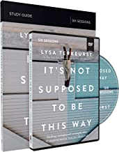 It's Not Supposed to Be This Way Study Guide with DVD: Finding Unexpected Strength When Disappointments Leave You Shattered
