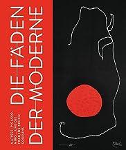 Die Fäden der Moderne: Matisse, Picasso, Miró ... und die französischen Gobelins