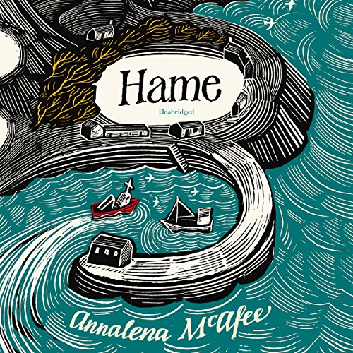 Hame                   By:                                                                                                                                 Annalena McAfee                               Narrated by:                                                                                                                                 Cathleen McCarron,                                                                                        David Rintoul                      Length: 18 hrs and 39 mins     7 ratings     Overall 3.7