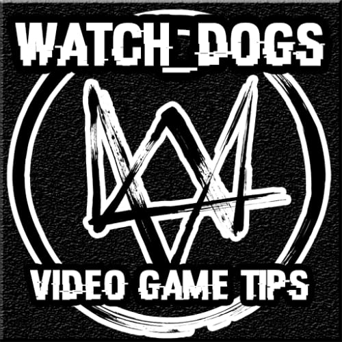 Watch Dogs Video Game Tips