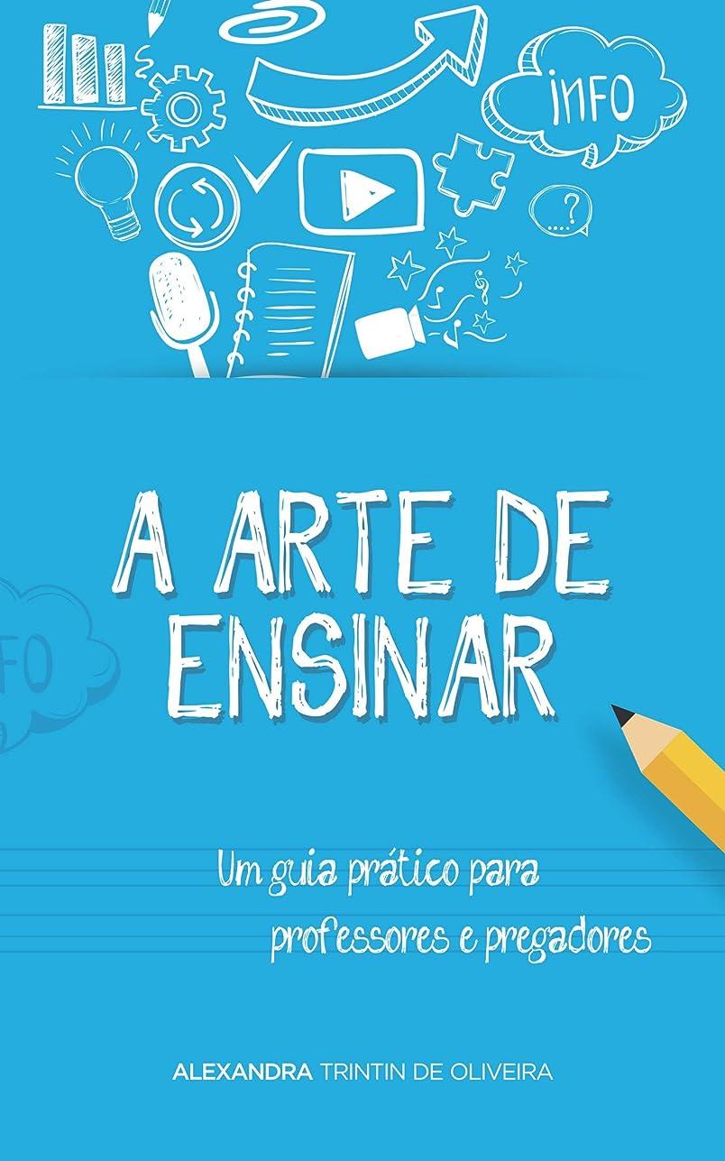 ディレクター教会永続A Arte de Ensinar: Um guia prático para professores e pregadores (Portuguese Edition)