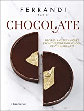 Chocolate:Recipes and Techniques from the Ferrandi School of Culi: Recipes and Techniques from the Ferrandi School of Culinary Arts