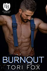 Burnout: An Everyday Heroes World Novel (The Everyday Heroes World) Kindle Edition