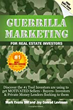 Guerrilla Marketing for Real Estate Investors - Discover the #1 Tool Investors Are Using to Get MOTIVATED Sellers – Buyers - Investors & Private Money Lenders Flocking to Them