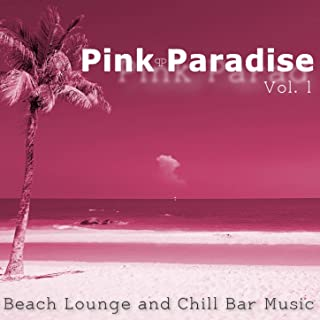 Pink Paradise, Vol. 1 (Beach Lounge and Chill Bar Music)