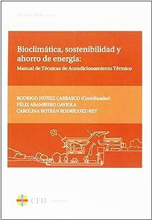 Bioclimática, sostenibilidad y ahorro de energía : manual de técnicas de acondicionamiento térmico Textos Docentes, Band 18