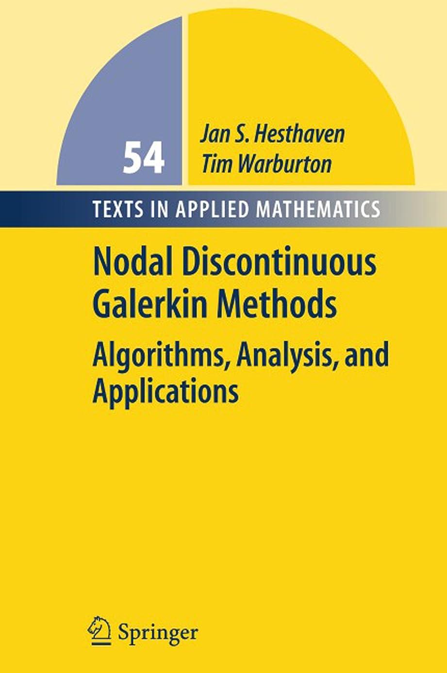 請求規模香ばしいNodal Discontinuous Galerkin Methods: Algorithms, Analysis, and Applications (Texts in Applied Mathematics Book 54) (English Edition)