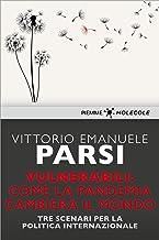 Permalink to Vulnerabili: come la pandemia cambierà il mondo: Tre scenari per la politica internazionale (MOLECOLE. Uno sguardo sul presente) PDF