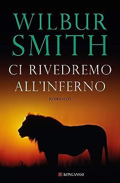 Ci rivedremo all'inferno (La Gaja scienza Vol. 559) (Italian Edition)