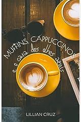 Muffins, cappuccinos e o cara dos olhos azuis : Série Harry e Luke #1 eBook Kindle