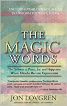 The Magic Words: Your Pathway to Peace, Joy, and Happiness, Where Miracles Become Expectations