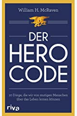 Der Hero Code: 10 Dinge, die wir von mutigen Menschen über das Leben lernen können (German Edition) Kindle Edition