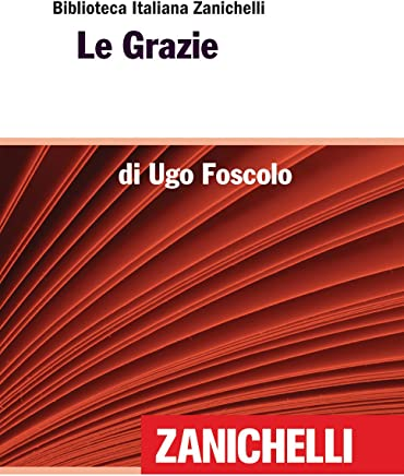 Le Grazie (Biblioteca Italiana Zanichelli)