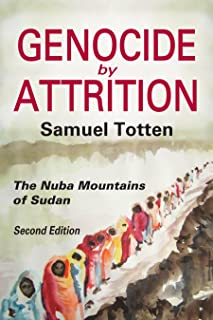Genocide by Attrition: The Nuba Mountains of Sudan (Genocide Studies)