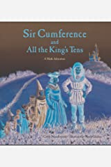 Sir Cumference and All the King's Tens Kindle Edition