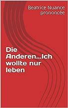 Die Anderen...Ich wollte nur leben (German Edition)
