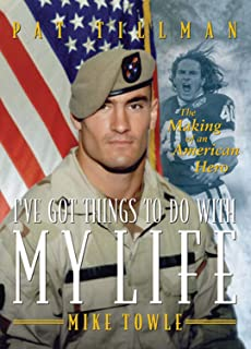 I've Got Things to Do with My Life: The Making of an American Hero (English Edition)