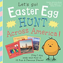 Easter Egg Hunt Across America, Let's Go!: Play I spy, seek and find in 15 fun & famous places: Easter Activity Book, Kids...
