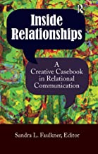 Inside Relationships: A Creative Casebook in Relational Communication