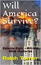 Will America Survive?: Episode Eight - Ancient Bible Mysteries