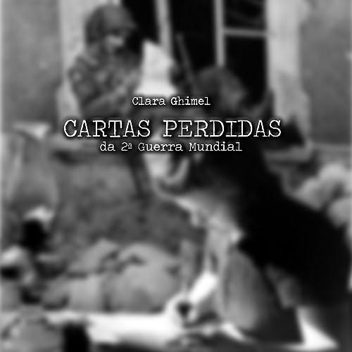 Cartas Perdidas da 2ª Guerra Mundial by Clara Ghimel on ...