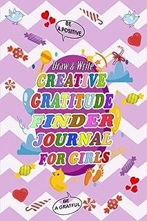 Creative Gratitude Finder Journal for Girls: A Journal to Teach Children to Practice the Attitude of Gratitude, Mindfulnes...