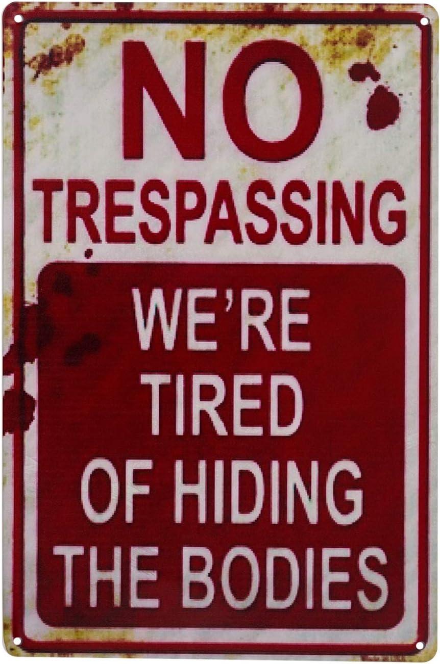 E-UNIONA Retro Fashion chic Funny Metal Tin Sign No Trespassing We're Tired of Hiding The Bodies