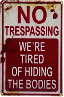 CVNDKN E-UNIONA Retro Fashion Chic Funny Metal Tin Sign No Trespassing We're Tired..