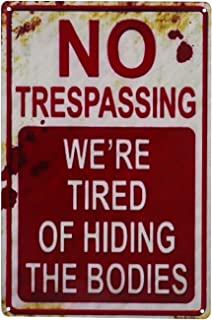 CVNDKN E-UNIONA Retro Fashion Chic Funny Metal Tin Sign No Trespassing We're Tired of Hiding The Bodies