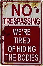 CVNDKN E-UNIONA Retro Fashion Chic Funny Metal Tin Sign No Trespassing We're Tired of Hiding The Bodies
