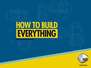 How to Build...Everything Season 1