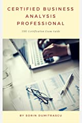 Certified Business Analysis Professional: The Certification Exam Guide (Essential Book 3) Kindle Edition